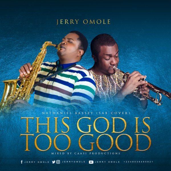 Jerry Omole –Nathaniel Bassey Sax