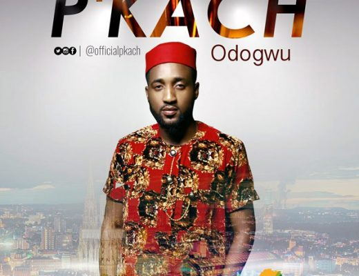 AUDIO: P'kach – Odogwu | @officialpkach