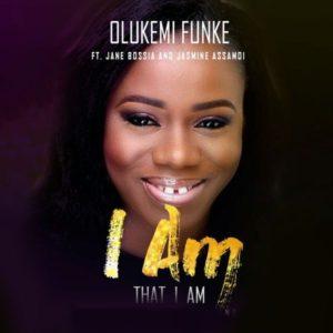 Olukemi Funke – I Am That I Am