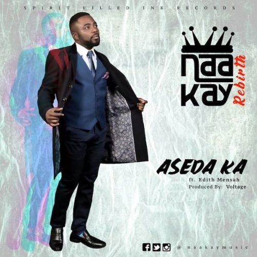 Naa Kay – Aseda Ka ft. Edith Mensah