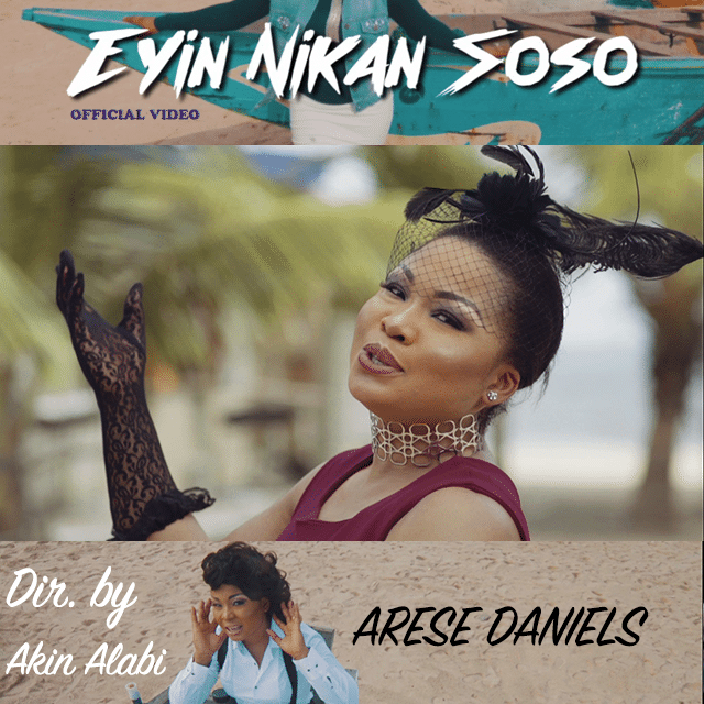 Arese Daniels - Eyin Nikan Soso (Official Video)