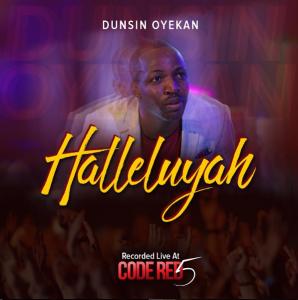 Dunsin Oyekan – Hallelujah