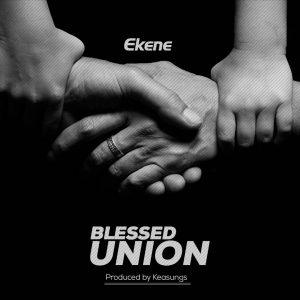 Anthony Ekene Obiechie - Blessed Union