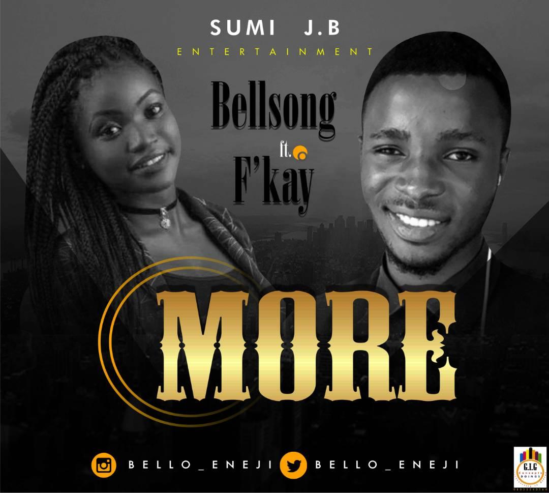 Bellsong ft F'kay - MORE