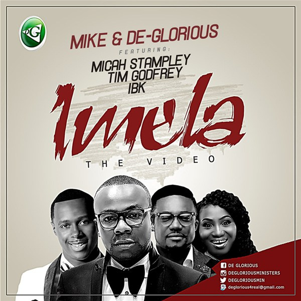 Mike & De-Glorious (Ft. Micah Stampley X Tim Godfrey & IBK)