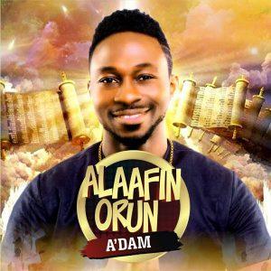 A'Dam – Alaafin Orun