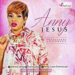 Free Download Anny – Jesus (AUDIO)