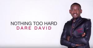 Nothing Too Hard (Kile o lese) - Dare David ( Lyric Video)