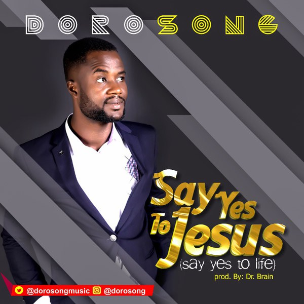 Dorosong – Say Yes To Jesus