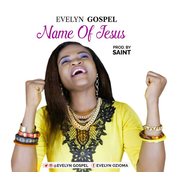 Evelyn Gospel – Name Of Jesus