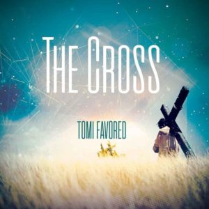 Free Download Tomi Favored – The Cross (2017).