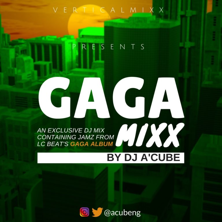 Free Mixtape: DJ A'Cube – The GAGA MiXX 2017