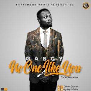 Free Download Gabcy – No One Like You (AUDIO)