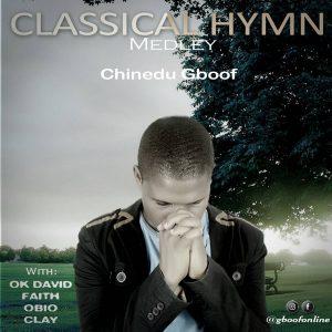 Chinedu Gboof – Classic Hymn Medley