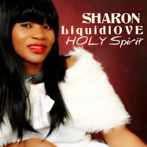 Sharon Liquidlove – Holy Spirit