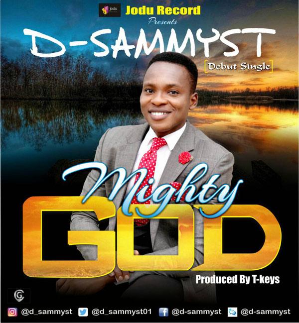 D-Sammyst – Mighty God