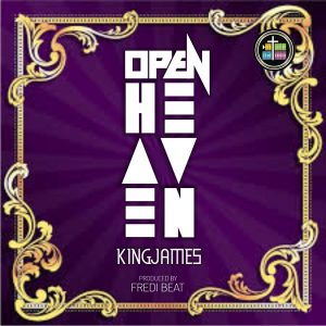 King James – Open Heaven