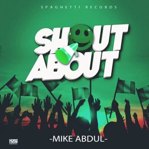 Mike Abdul – Shout About