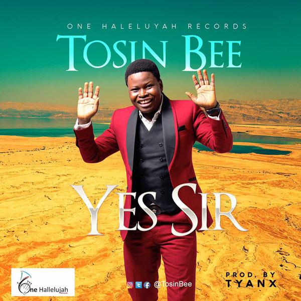 Tosin Bee – Yes Sir