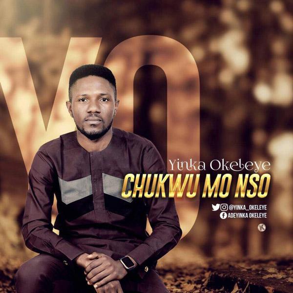 Yinka Okeleye – Chukwu Mo Nso