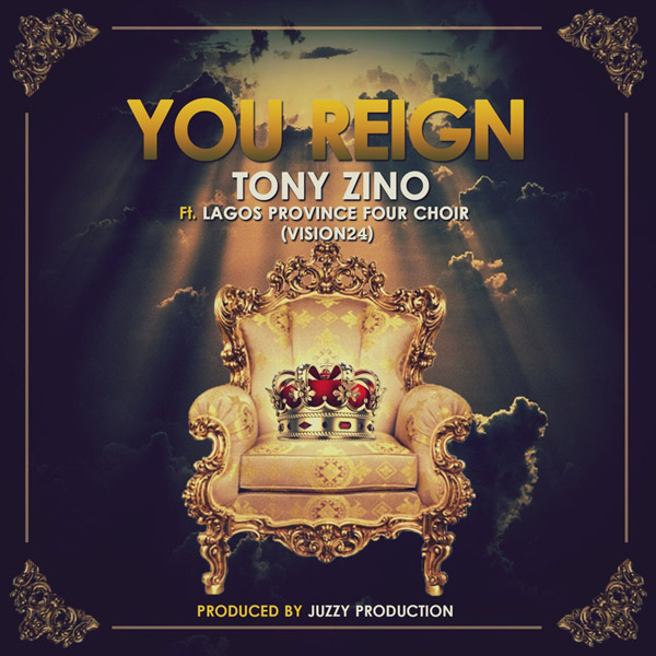 Tony Zino – You Reign