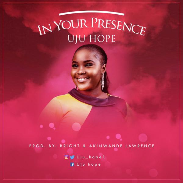 Uju Hope – In Your Presence