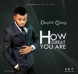 Daphil Colag – How Great You Are