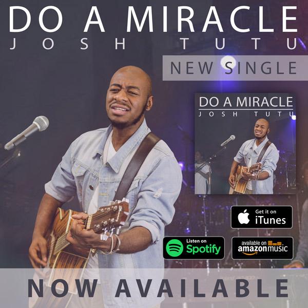Free Mp3 Download Josh Tutu – Do A Miracle (Prod. Wilson Joel) 2017