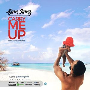 Sam Jamz – Carry Me Up