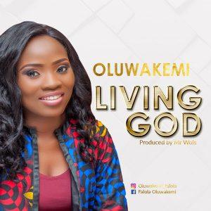 Oluwakemi – Living God