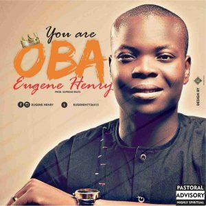 Eugene Henry – You Are Oba