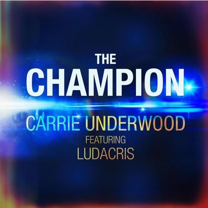 [Lyrics] Carrie Underwood – The Champion Ft. Ludacris +[Mp3 Download]