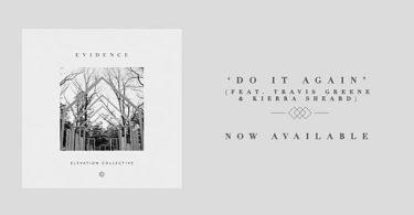 Elevation Worship Ft. Travis Greene & Kierra Sheard – Do It Again