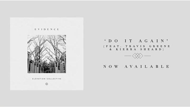 Download Music: Do It Again Mp3 +lyrics by Elevation Worship Ft. Travis Greene & Kierra Sheard