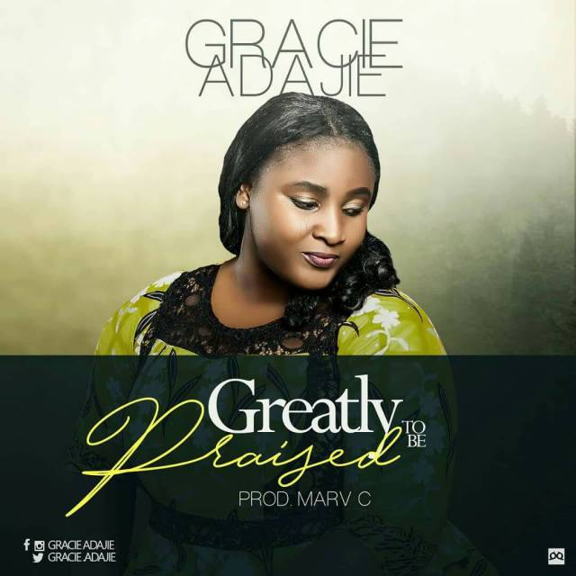 Download Music: Greatly To Be Praised by Grace Adajie