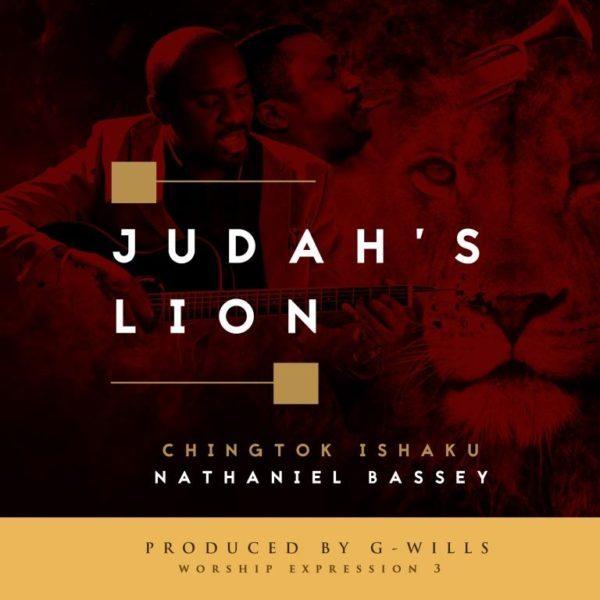 Pst. Chingtok Ishaku - Judah's Lion Ft. Nathaniel Bassey