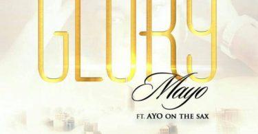 Glory by Mayo Ft. Ayo
