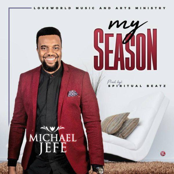 Michael Jefe My Season Mp3
