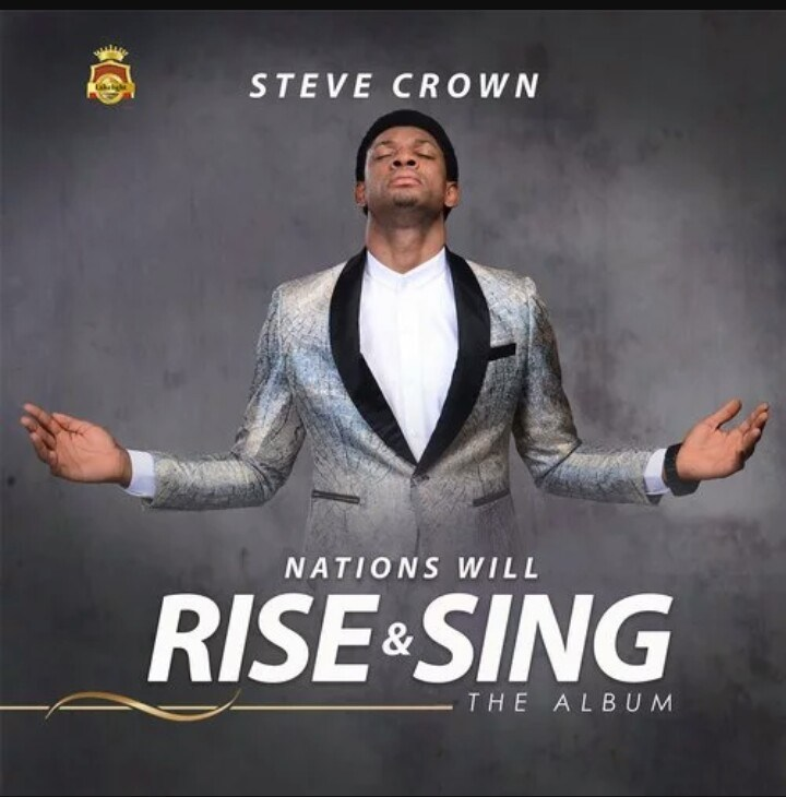 Steve Crown - Nations Will Rise & Sing Album Cover