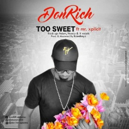 Download Music: Too Sweet Don richy Ft. Mr Xplicit Mp3