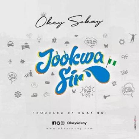 Download Music: Jòòkwa Sir by Okey Sokay