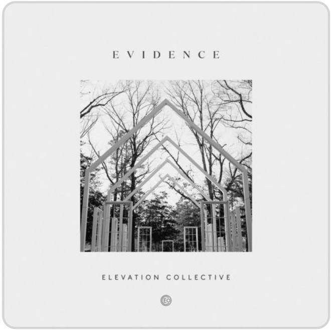 "Complete ""Evidence Elevation Collective"" Album Songs & Tracklist by Elevation Worship"