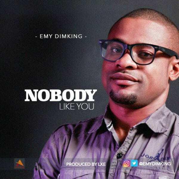 Download Music: Nobody Like You Mp3 +lyrics by Emy Dimking –