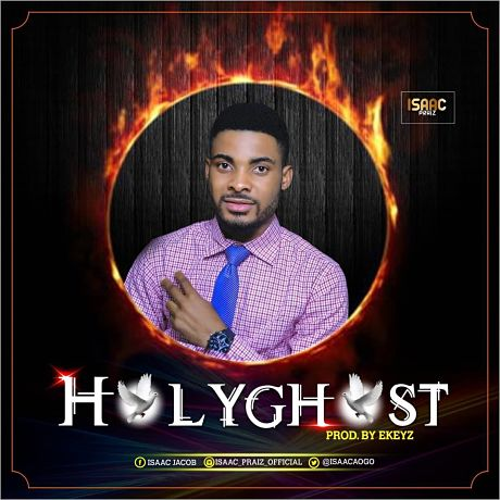 Download Music: Holy Ghost mp3 by Isaac Jacob