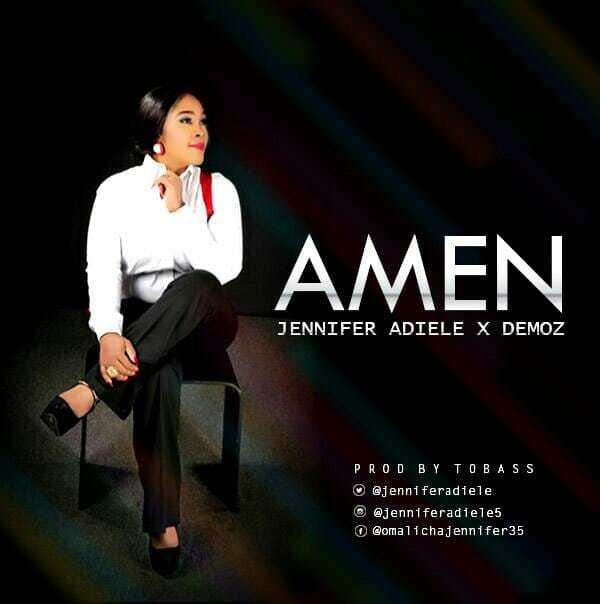 Download Music: Amen Mp3 +lyrics by Jenifer Adiele Ft. Demoz
