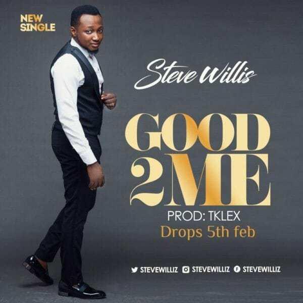 Download Music: Good To Me Mp3 +lyrics by Steve Willis