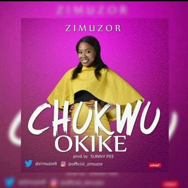 Download Music: Chukwu Okike Mp3 +lyrics by Zimuzor
