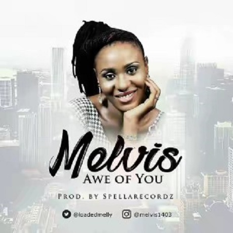 Download Music: Awe Of You Mp3 +lyrics by Melvis