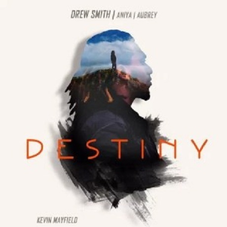 Download Music: Destiny Mp3 by Drew Smith Ft. Aniya & Aubrey
