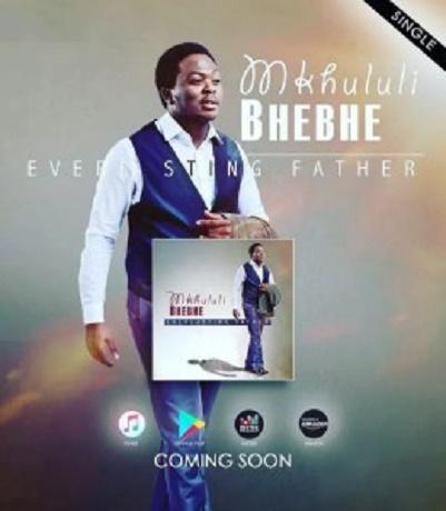 Download Music: Everlasting Father Mp3 +lyrics by Mkhululi Bhebhe